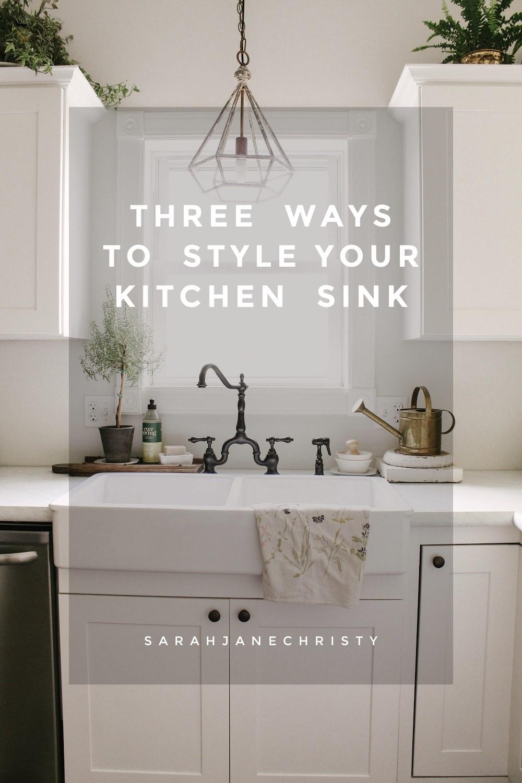 Three Ways To Style Your Kitchen Sink Sarah Jane Christy